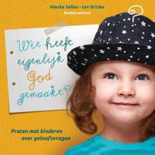 Nieske Selles-ten Brinke , Wie heeft eigenlijk God gemaakt?
