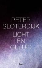 Peter Sloterdijk , Licht en geluid