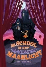 Susie Bower , De school in het magische maanlicht