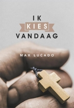 Max Lucado , Ik kies vandaag