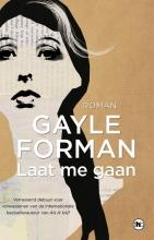 Gayle  Forman Laat me gaan