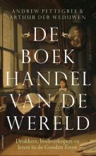 Andrew  Pettegree, Arthur Der Weduwen De boekhandel van de wereld
