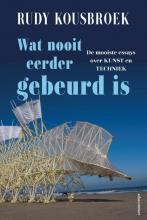 Rudy Kousbroek , Wat nooit eerder gebeurd is