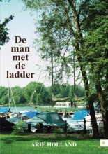 Arie  Holland De man met de ladder