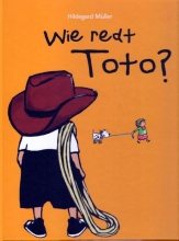 Hildegard  Müller Wie redt Toto?*