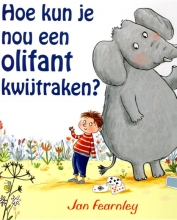Jan Fearnley , Hoe kun je nou een olifant kwijtraken?