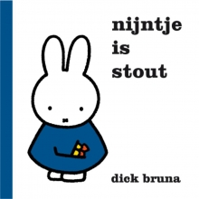 Dick  Bruna Nijntje is stout