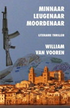 William Van Vooren , Minnaar leugenaar moordenaar