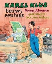 Johansson, George / Ahlbom, Jens Karel Klus bouwt een huis