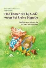 Michael  Schmidt-Salomon Hoe komen we bij God? vroeg het kleine biggetje