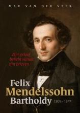 Mar van der Veer , Felix Mendelssohn Bartholdy