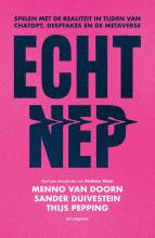Thijs Pepping Menno Van Doorn  Sander Duivestein, Echt Nep