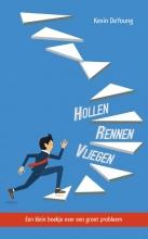 Kevin DeYoung , Hollen, rennen, vliegen