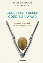 Roger  Burggraeve, Ilse  Van Halst GEDREVEN TUSSEN GOED EN KWAAD (POD)