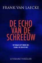 Frank Van Laecke , De echo van de schreeuw