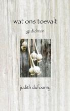Judith  Dufourny Wat ons toevalt