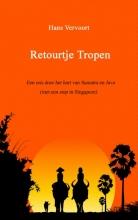 Hans Vervoort , Retourtje Tropen