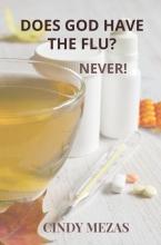 Cindy Mezas , Does God have the flu?
