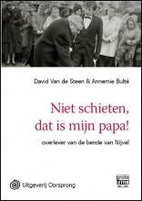 David Van De Steen, Annemie  Bulte Niet schieten, dat is mijn papa! - grote letter uitgave