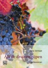 Carla  Vermaat Als de druiven rijpen -grote letter uitgave