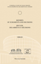 European Court of Human Rights , Reports of judgments and decisions recueil des arrets et decisions 2008-III