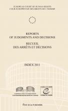 European court of human rights , Reports of judgments and decision; Recueil des arrêts et décisions Index 2011