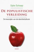 Sybe Schaap , De populistische verleiding