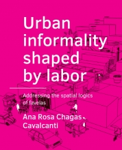 Ana Rosa  Chagas Cavalcanti Urban ­informality shaped by labor