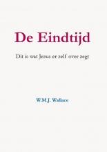 W.M.J. Wallace , De Eindtijd