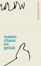 Silke Wossmann , Tussen chaos en geluk