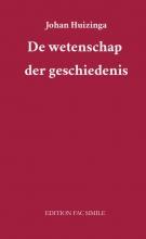 Johan Huizinga , De wetenschap der geschiedenis