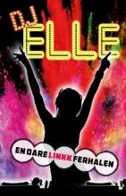 DJ Elle en oare LinKkferhalen