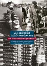 Jan  Ybema, Klaas  Ybema, Roelof  Veeningen Van melkrijder tot fabrieksdirecteur