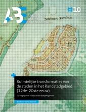 Kim Anne-Marie Zweerink , Ruimtelijke transformaties van de steden in het Randstadgebied (12de-20ste eeuw)