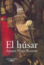 Perez-Reverte, Arturo El Husar/the Hungarian Soldier