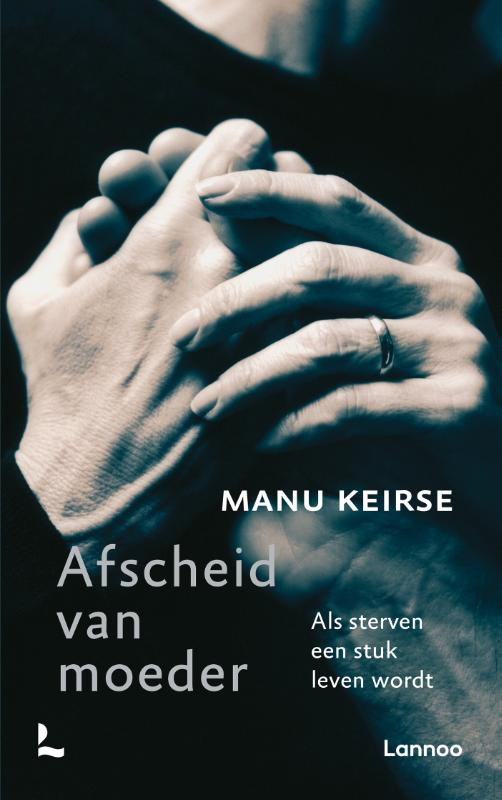 Manu Keirse,Afscheid van moeder
