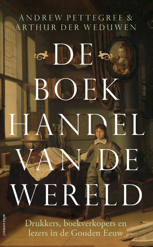 Andrew Pettegree, Arthur Der Weduwen,De boekhandel van de wereld