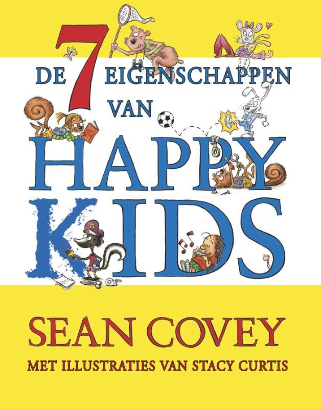 Sean Covey, Stacy Curtis,De zeven eigenschappen van Happy Kids
