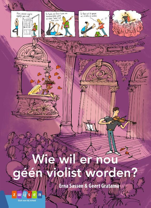 Erna Sassen,Wie wil er nou géén violist worden?