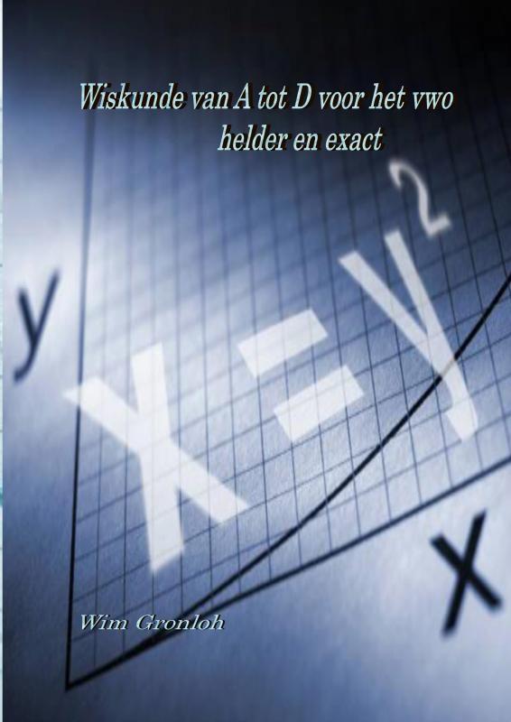 Wim Gronloh,Wiskunde van A tot D voorhet vwo