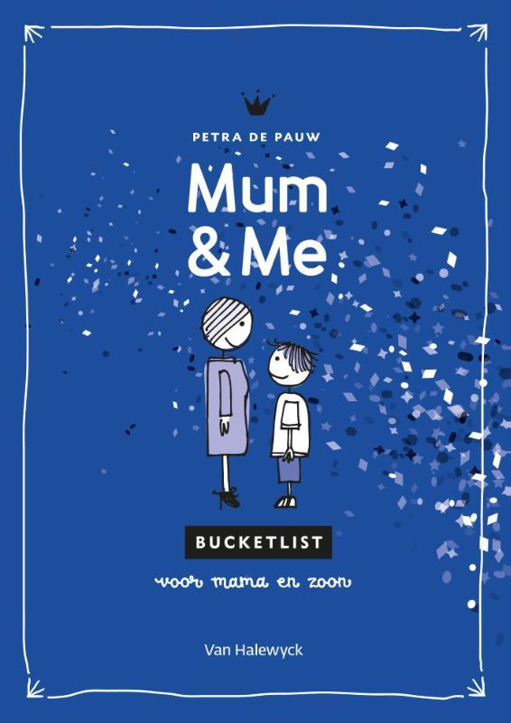 Petra de Pauw,Mum & me