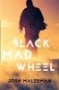 Malerman Josh,Black Mad Wheel
