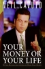 Cavuto, Neil,Your Money or Your Life