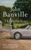 Banville, John,The Infinities