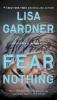 Gardner, Lisa,Fear Nothing