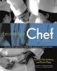 Dornenburg, Andrew,   Page, Karen,Becoming a Chef