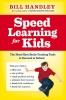Handley, Bill,Speed Learning for Kids