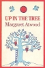Atwood, Margaret Eleanor,Up in the Tree