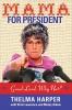 Harper, Thelma,Mama for President