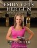 Miller, Emily,Emily Gets Her Gun